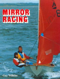 Front cover of the book 'Mirror Racing' showing Ian Walker and Furgus Ross sailing 65908 - 'Turn of the Tide'